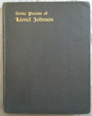 [Elkin Mathews] Some Poems of Lionel Johnson. Louise Imogen Guiney.