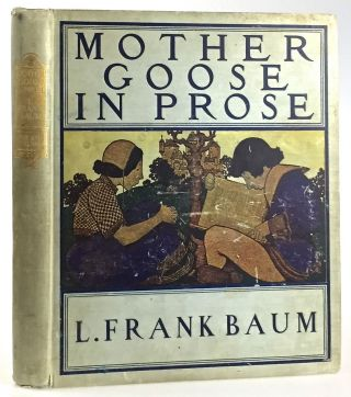 Baum, L. Frank- Maxfield Parrish Classic] Mother Goose in Prose. L. Frank Baum
