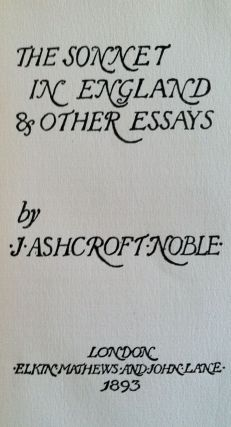 Elkin Mathews Imprint] The Sonnet In England & Other Essays. J. Ashcroft Noble
