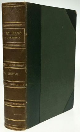 The Dome: a Quarterly containing Examples of All the Arts. DOME.