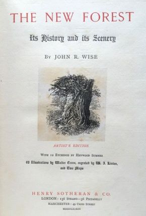 The New Forest, Its History and Its Scenery. John R. Wise