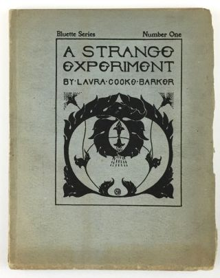 Philosopher Press] A Strange Experiment. Laura Cooke Barker