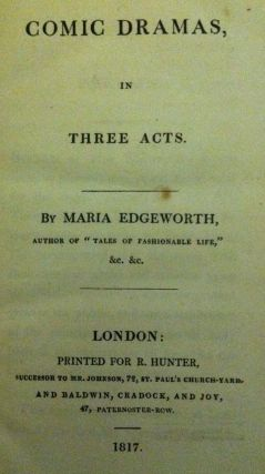Comic Dramas in Three Acts. Maria Edgeworth