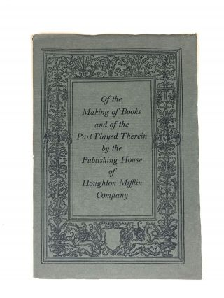 Houghton Mifflin] Of the Making of Books