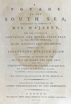 Bligh, William- First Edition Mutiny on Bounty] A Voyage to the South Sea, undertaken by Command...
