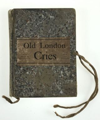 Crawhall, Joseph] Old London Cries and the Cries of To-day. Andrew W. Tuer