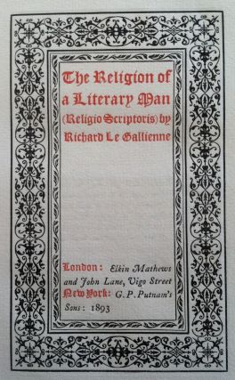 Elkin Mathews] The Religion of a Literary Man. Richard Le Gallienne