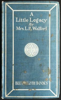 Stone and Co.] A Little Legacy. Mrs. L. B. Walford