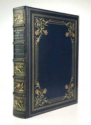 [Binding, Fine- Stikeman] The Women of the Court of Louis the XV. Imbert de Saint-Amand.