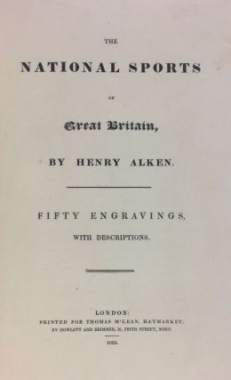 [Alken, Henry] The National Sports of Great Britain