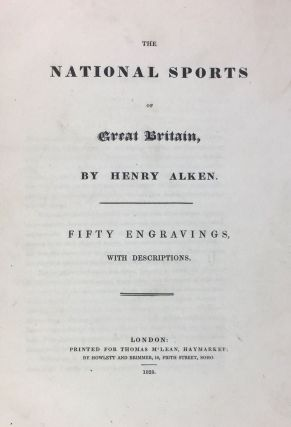 [Alken, Henry- Large Paper, 50 Copies Only] The National Sports of Great Britain