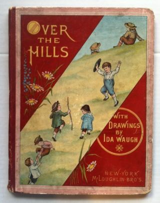 Over the Hills. Ida Waugh
