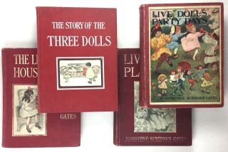 "[Keep, Virginia] Four Separate Titles from the Dolls' Series: 1) ""Live Dolls' Party Days,"" 2) ""Live Dolls' Play Days,"" 3) ""The Story of Three Dolls,"" and 4) ""The Live Dolls' House Party"" Josephine Scribner Gates."