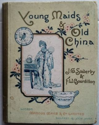 [Children's] Young Maids & Old China. F. W. Bourdillon.