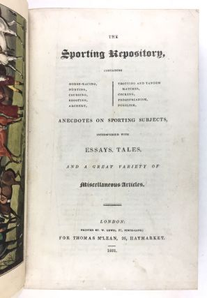 [Alken, Henry] The Sporting Repository, containing Horse-Racing, Hunting, Coursing... Pugilism.