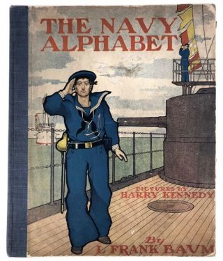 Baum, L. Frank- Illus. by Harry Kennedy] The Navy Alphabet. L. Frank Baum