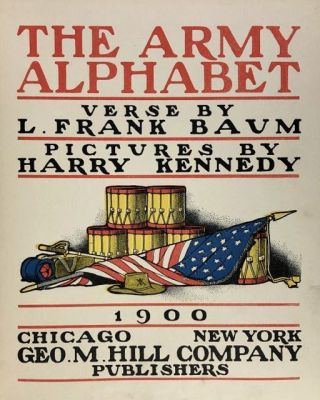 [Baum, L. Frank- Illus. Harry Kennedy] The Army Alphabet