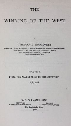 [Roosevelt, Theodore] The Winning of the West