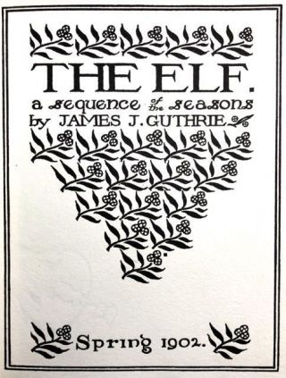[Pear Tree Press- Seven Volumes of the Elf] The Elf, Seven Scarce Numbers, James Guthrie