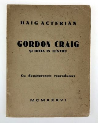 Craig, Edward Gordon-Long Inscription by Craig to his Lover] Si Ideia in Teatru. Haig Acterian