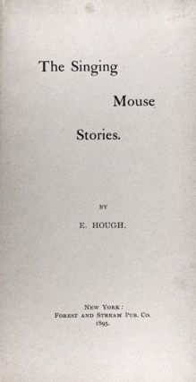 [Bradley, Will- Hough's First Book: One of Scarcest Bradley Covers ] The Singing Mouse Stories