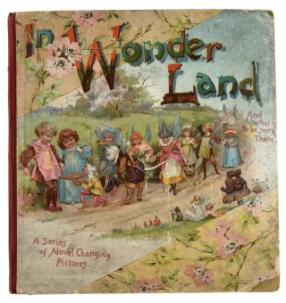 Movable Children's Book] In Wonderland. A Book of Revolving Pictures