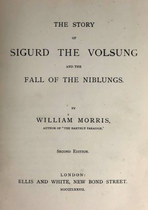 [Morris, William- Association Copy] The Story of Sigurd the Volsung and the Fall of the Niblungs