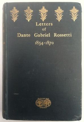 [Rossetti, D.G.] Letters of Dante Gabriel Rossetti to William Allingham. George Birbeck Hill.