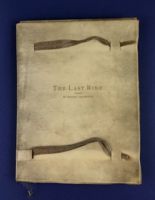 Roycroft Press- Full Limp Vellum, Hand-Illumined] The Last Ride. Robert Browning