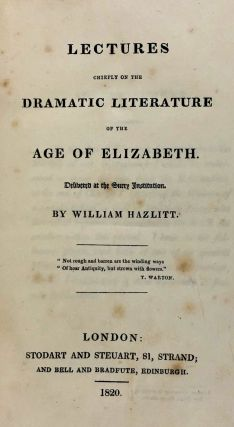 [Hazlitt, William] Lectures Chiefly on the Dramatic Literature of the Age of Elizabeth