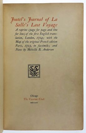 [Binding, Fine- Club Bindery- Bound in 1898, One of Three Copies on Japan Vellum, Specially bound for James Ellsworth, President of the Caxton Club] Joutel's Journal of La Salle's Last Voyage