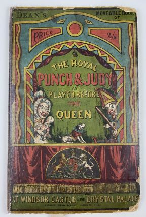Movable- Scarce] The Royal Punch & Judy as Played Before the Queen. Punch, Judy