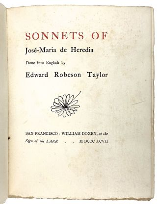 [Doxey Publication- WILLIAM DOXEY'S COPY, Presentation Copy From the Translator, and Further Signed by Heredia] Sonnets of Jose-Maria de Heredia