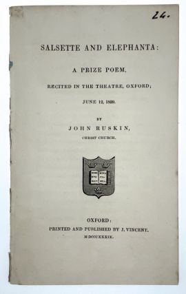 Ruskin, John] Salsette and Elephanta: a Prize Poem, Recited in the Theatre, Oxford; June 12,...