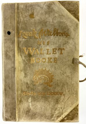 Leadenhall Press- Joseph Crawhall, Field and Tuer] Izaak Walton: His Wallet Booke. Izaak Walton
