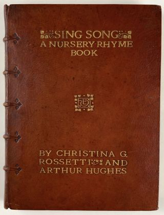 Binding, Fine- Douglas Cockerell] Sing Song: An Nursery Rhyme Book. Christina Rossetti