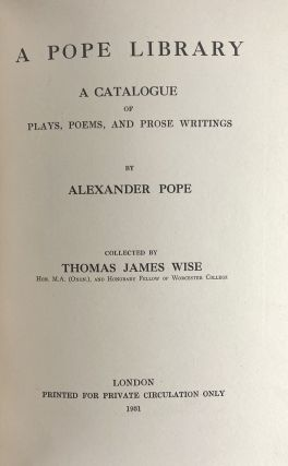 [Wise, Thomas J.- Pope] A Pope Library
