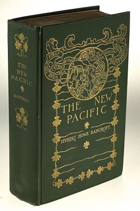 Armstrong, Margaret- Scarce Cover] The New Pacific. Hubert Howe Bancroft