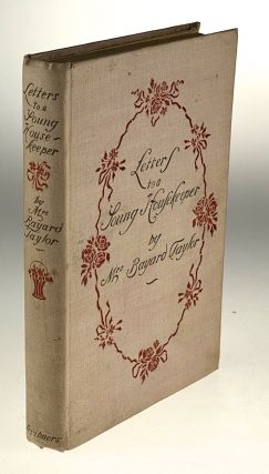 Armstrong, Margaret- Scarce Cover] Letters to a Young Housekeeper. Mrs. Bayard Taylor