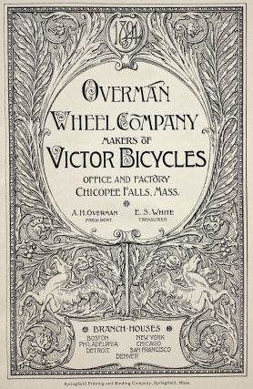 [Bradley, Will] Overman Wheel Company Makers of Victor Bicycles