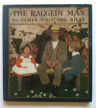 The Raggedy Man. Ethyl Franklln Riley Betts, James Whitcomb