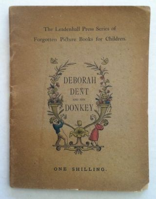 [Leadenhall Press] Deborah Dent and Her Donkey. anon.