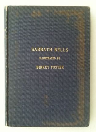 Edmund Evans' First Book] Sabbath Bells Chimed by the Poets. Birket Foster