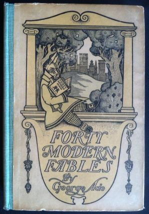 Forty Modern Fables. George Ade
