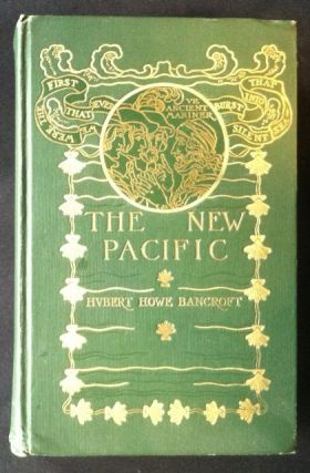 The New Pacific. Margaret Armstrong, Hubert Howe Bancroft.