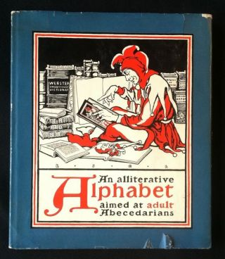 An Alliterative Alphabet. aimed at adult Abecedarians. Huger Elliott