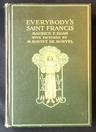 Everybody's St. Francis. Maurice Francis Egan