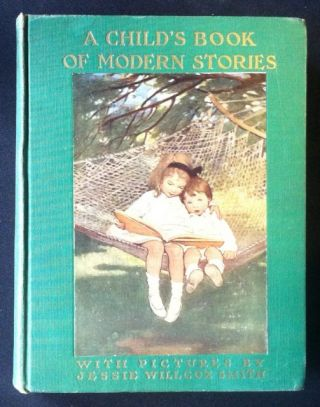 A Child's Book of Modern Stories. Jessie Willcox Smith, Ada M. Skinner