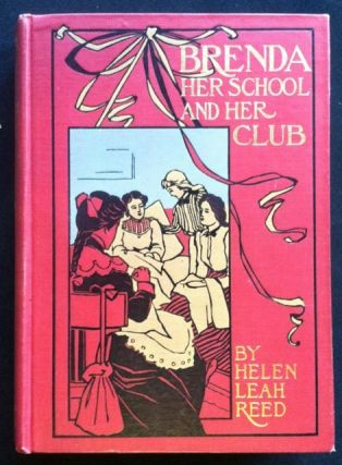 Brenda, Her School and Her Club. Jessie Willcox Smith, Helen Leah Reed