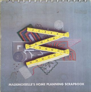 [Chance, Frederick] Mademoiselle's Home Planning Scrapbook. Elinor Hillyer.